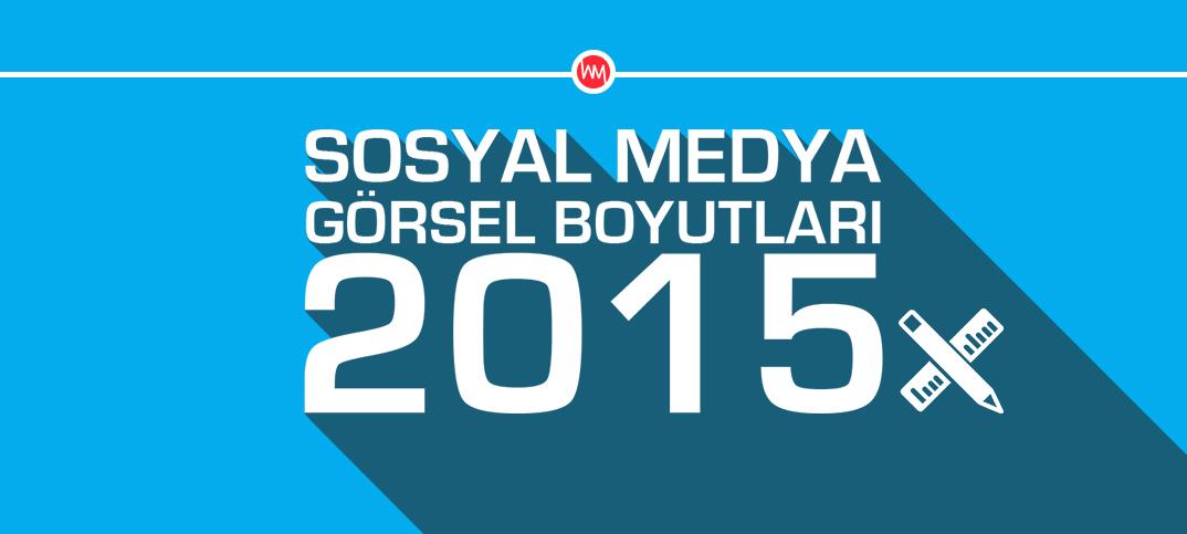 Sosyal Medya Görsel Boyutları 2015