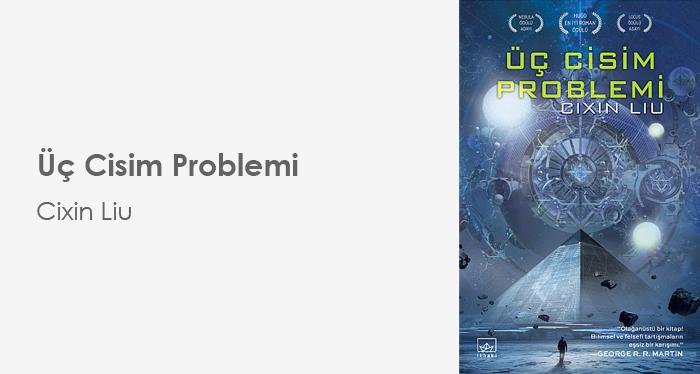 Üç Cisim Problemi - Cixin Liu