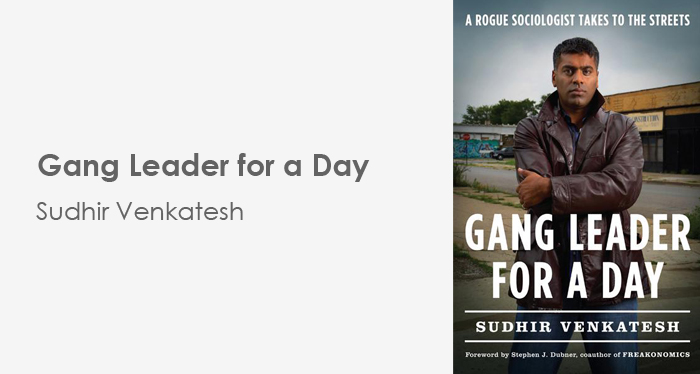 Gang Leader for a Day - Sudhir Venkatesh