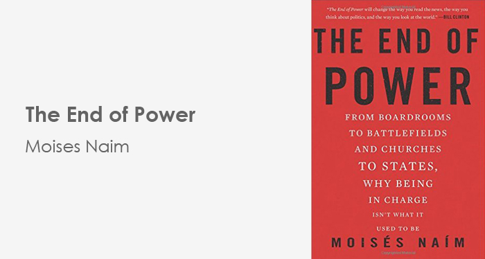 The End of Power - Moises Naim