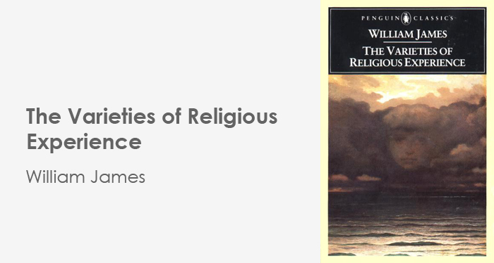 The Varieties of Religious Experience - Wiliam James