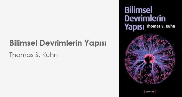 Bilimsel Devrimlerin Yapısı - Thomas S. Kuhn