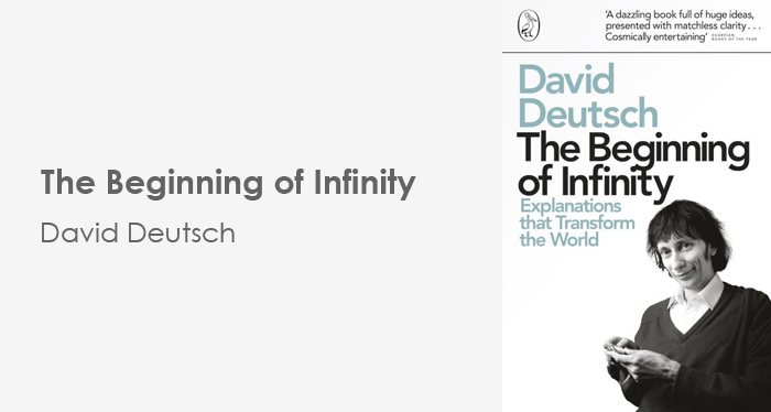 The Beginning of Infitiy - David Deutsch