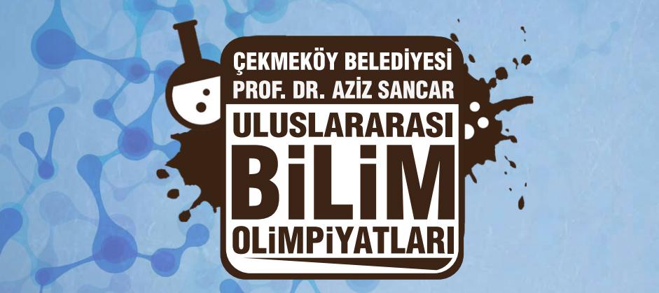 Çekmeköy Belediyesi Prof. Dr. Aziz Sancar Uluslararası Bilim Olimpiyatları